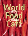 World Food Cafe 2: Easy Vegetarian Recipes from Around the Globe