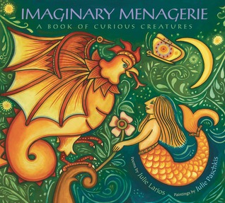 Imaginary Menagerie: A Book of Curious Creatures