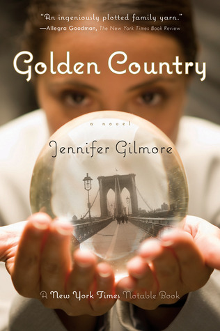 Golden Country by Jennifer Gilmore