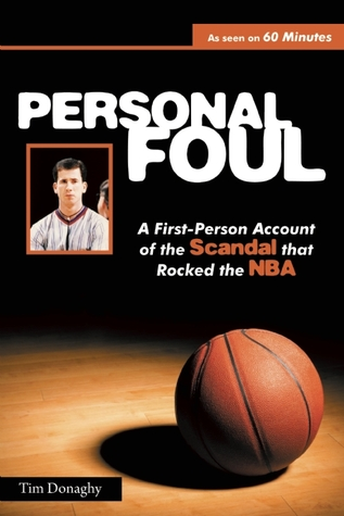 Personal Foul: A First-Person Account of the Scandal that Rocked the NBA
