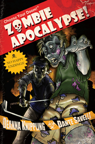 Choose Your Doom Zombie Apocalypse by DeAnna Knippling