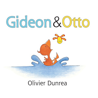 Gideon and Otto by Olivier Dunrea