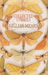 Collected Stories Gillian Mears