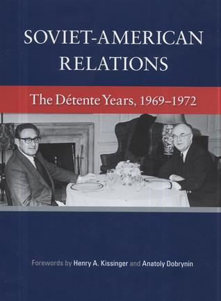 Soviet-American Relations:  The Détente Years, 1969-1972