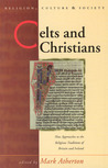 Celts and Christians: New Approaches to the Religious Traditions of Britain and Ireland