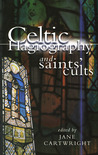 Celtic Hagiography and Saints' Cults