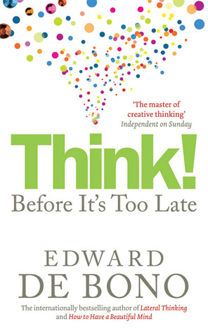 Think! by Edward De Bono