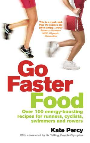 Go Faster Food: For Runners, Cyclists, Swimmers and Rowers