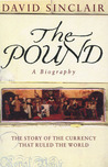 The Pound: A Biography: The Story of the Currency That Ruled the World