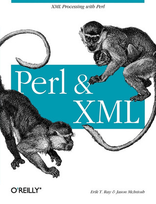 Perl and XML by Erik T. Ray