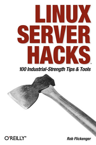 Linux Server Hacks by Rob Flickenger
