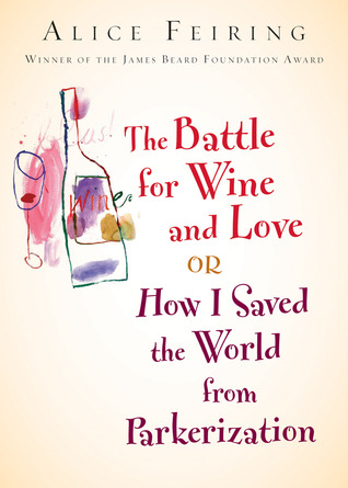 The Battle for Wine and Love by Alice Feiring
