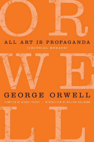 All Art Is Propaganda by George Orwell