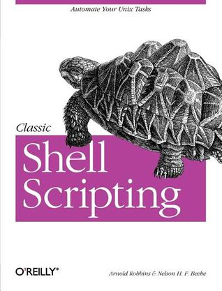 Classic Shell Scripting by Arnold Robbins