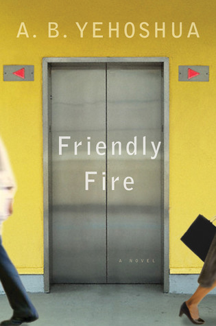 Friendly Fire by Abraham B. Yehoshua