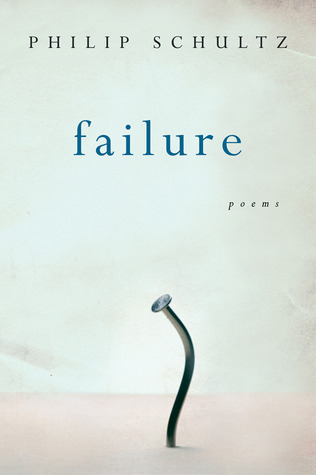 Failure by Philip Schultz
