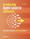 Producing Open Source Software by Karl Franz Fogel