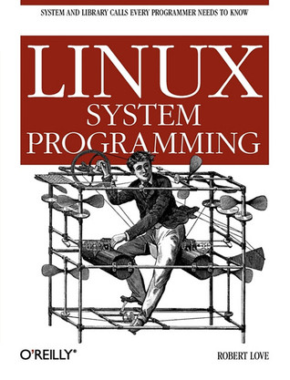 Linux System Programming by Robert  M. Love