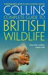 Collins Complete Guide to British Wildlife: A Photographic Guide to Every Common Species