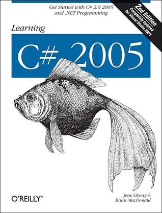 Learning C# 2005: Get Started with C# 2.0 and .NET Programming