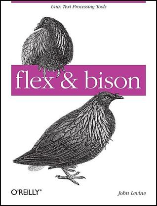 Flex & Bison: Text Processing Tools