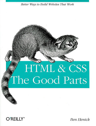 HTML & CSS: The Good Parts: The Good Parts