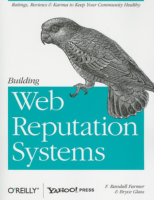 Building Web Reputation Systems by F. Randall Farmer