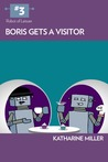 Boris Gets a Visitor (Robot of Leisure, #3)