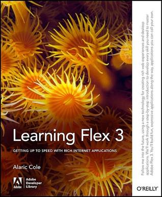 Learning Flex 3 by Alaric Cole