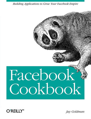 Facebook Cookbook by Jay Goldman