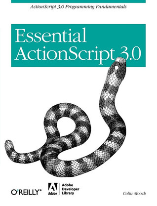 Essential ActionScript 3.0 by Colin Moock