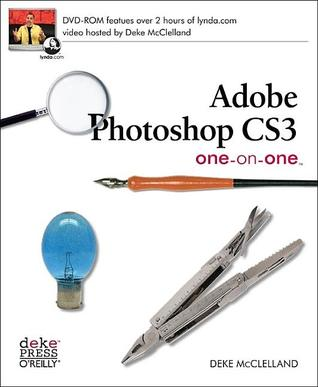 Download online Adobe Photoshop CS3 One-On-One by Deke McClelland PDF
