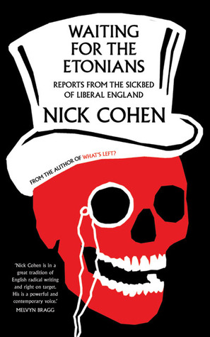 Waiting for the Etonians by Nick Cohen