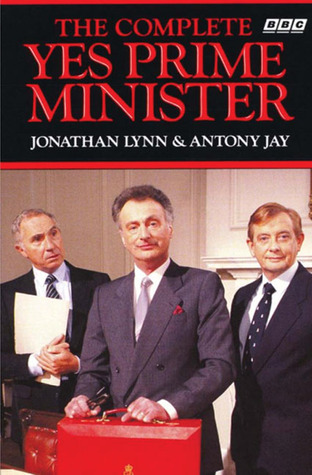 The Complete Yes Prime Minister by Jonathan Lynn