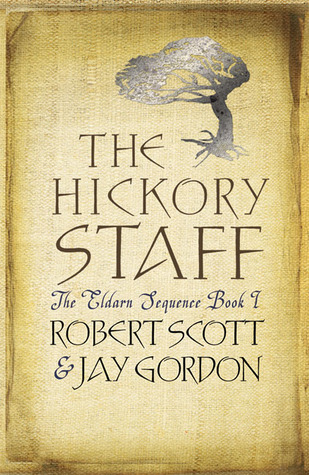 The Hickory Staff: The Eldarn Sequence Book 1