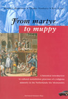 From Martyr to Muppy: A historical introduction to cultural assimilation processes of a religious minority in the Netherlands: the Mennonites