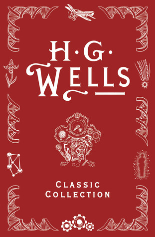 H. G. Wells Classic Collection I by H.G. Wells