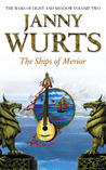 The Ships of Merior (Wars of Light &amp; Shadow, #2; Arc 2 - The Ships of Merrior, #1)