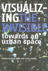 Visualizing the Invisible: Towards an Urban Space