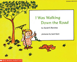 I Was Walking Down The Road by Sarah E. Barchas