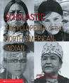 Scholastic Encyclopedia Of The N.A. Indian