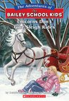 Unicorns Don't Give Sleigh Rides (The Adventures of the Bailey School Kids, #28)