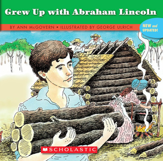 Download online If You Grew Up With Abraham Lincoln by Ann McGovern, George Ulrich PDF