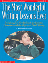 The Most Wonderful Writing Lessons: Everything You Need to Know to