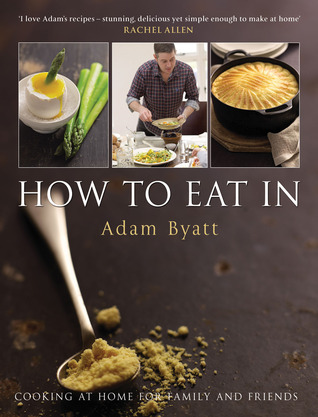 How to Eat In: Cooking at Home for Family and Friends