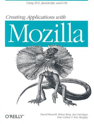 Creating Applications with Mozilla by David Boswell
