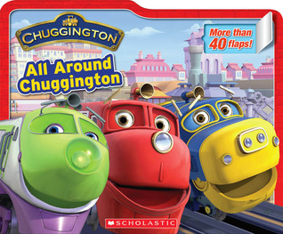All Around Chuggington by Scholastic Inc.
