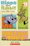 Hippo & Rabbit In Three Short Tales (Scholastic Reader Level 1)