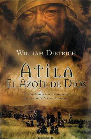 Atila by William Dietrich