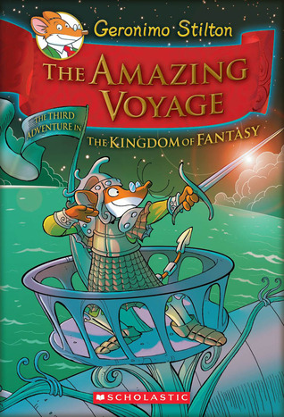 The Amazing Voyage (Geronimo Stilton Kingdom Of Fantasy 3)